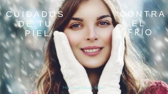 consejos para cuidar tu piel del frío