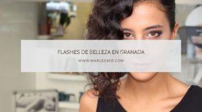 flashes de belleza en Granada