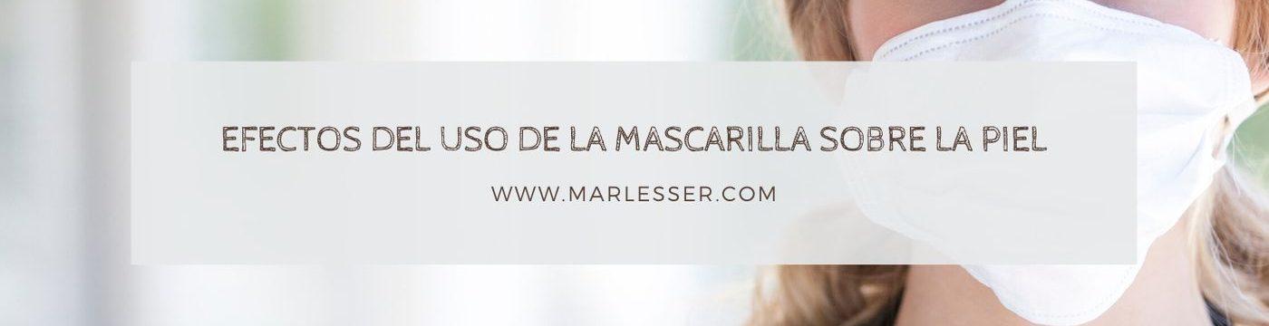 efectos del uso de la mascarilla en la piel